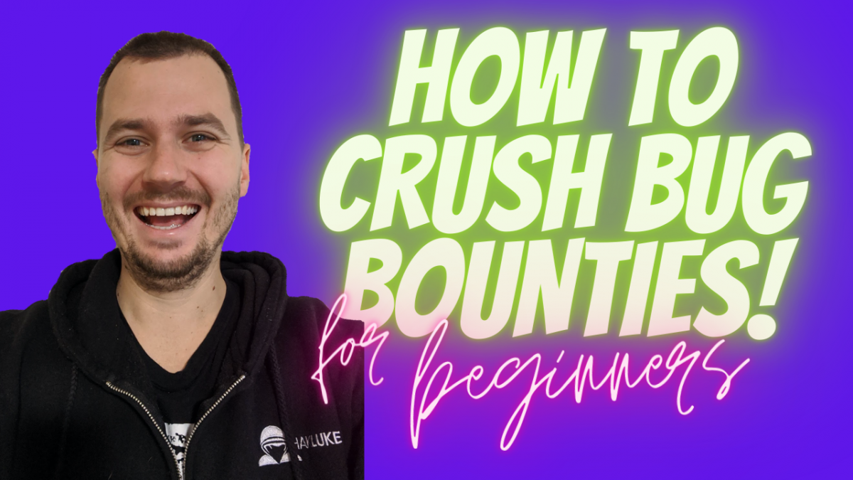 How to crush bug bounties for beginners